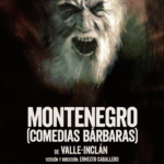 Montenegro (Comedias bárbaras), de Valle-Inclán