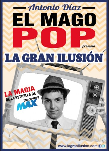 La Gran Ilusión – Antonio Díaz (el Mago Pop) regresa a Madrid