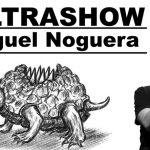 MIGUEL NOGUERA, ULTRASHOW en el Teatro Muñoz Seca