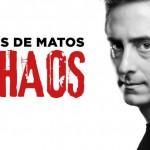 LUIS DE MATOS, CHAOS. Teatro Compac Gran Vía