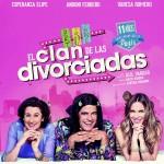 EL CLAN DE LAS DIVORCIADAS en Madrid  (Última función 17 abril)