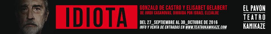 IDIOTA en el teatro Pavón Kamikaze. Madrid es Teatro