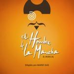 EL HOMBRE DE LA MANCHA El Musical