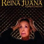 REINA JUANA  en el Teatro de La Abadía