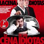 LA CENA DE LOS IDIOTAS Teatro Rialto