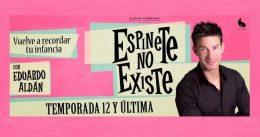 ESPINETE NO EXISTE, de Eduardo Aldán, en el Teatro Cofidis Alcázar