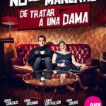 NO SON MANERAS DE TRATAR A UNA DAMA en el Teatro Alfil