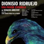 Dionisio Ridruejo. Una pasión española, en el Teatro Valle-Inclán