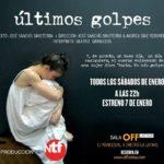 ÚLTIMOS GOLPES en el Off de La Latina