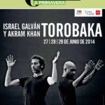 TOROBAKA, Israel Galván y Akram Khan en los Teatros del Canal