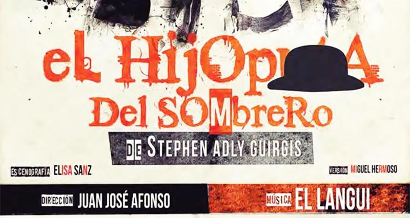 El Hijoputa Del Sombrero Vuelve Al Teatro Principe Gran Via Madrid Es Teatro