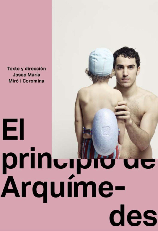 EL PRINCIPIO DE ARQUÍMEDES, de Josep Maria Miró, el Teatro Quique San Francisco – Madrid Es Teatro