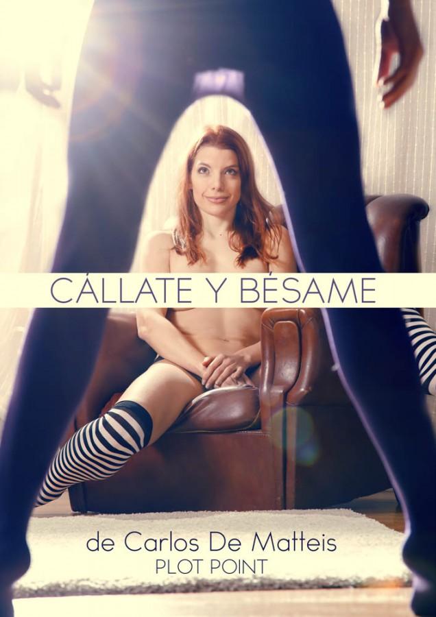 CÁLLATE Y BÉSAME, de Carlos De Matteis en la sala Plot Point