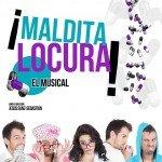 MALDITA LOCURA EL MUSICAL en el Teatro Arlequín Gran Vía