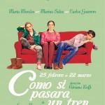 COMO SI PASARA UN TREN, en el Teatro Español
