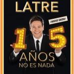 CARLOS LATRE 15 AÑOS NO ES NADA en Madrid