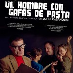 UN HOMBRE CON GAFAS DE PASTA de Jordi Casanovas