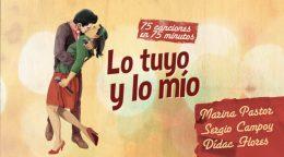 Lo Tuyo y Lo Mío, 75 canciones en 75 minutos, en el Teatro Príncipe Gran Vía