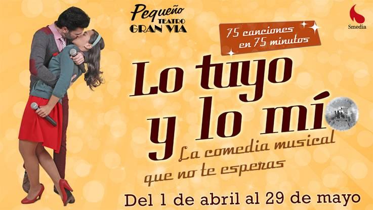 LO TUYO Y LO MIO, en el Pequeño Teatro Gran Vía