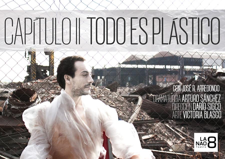 TODO ES PLÁSTICO de Arturo Sánchez Velasco en La Nao 8 Teatro