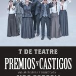 PREMIOS Y CASTIGOS de T de Teatre en el Teatro de La Abadía