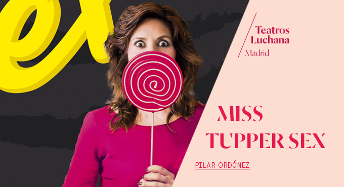 MISS TUPPER SEX en los Teatros Luchana