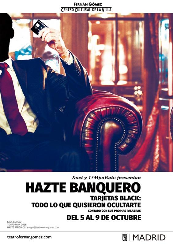 HAZTE BANQUERO en el Teatro Fernán Gómez