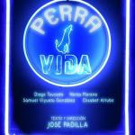 PERRA VIDA, de José Padilla,  en el Teatro Kamikaze