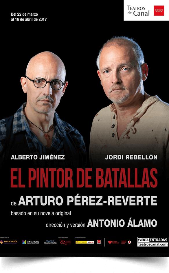 EL PINTOR DE BATALLAS en los Teatros del Canal