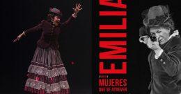 EMILIA Mujeres que se atreven parte 1 en el Teatro del Barrio