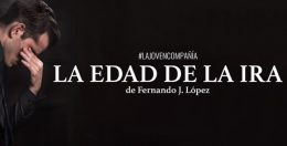 LA EDAD DE LA IRA, de Fernando J. López, La Joven Compañia