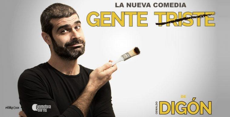 GENTE TRISTE de OSWALDO DIGÓN en los Teatros Luchana