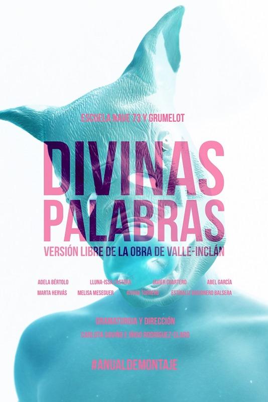 DIVINAS PALABRAS en Nave 73