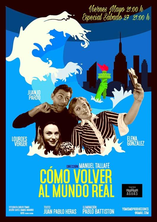 COMO VOLVER AL MUNDO REAL en El Teatro de las Aguas
