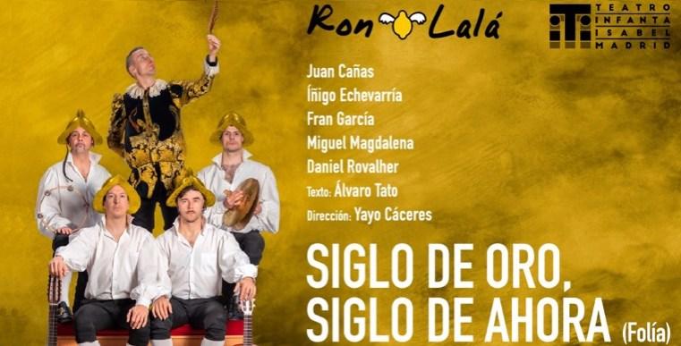 Siglo de Oro, siglo de ahora (Folía) Ron Lalá, en el Teatro Infanta Isabel
