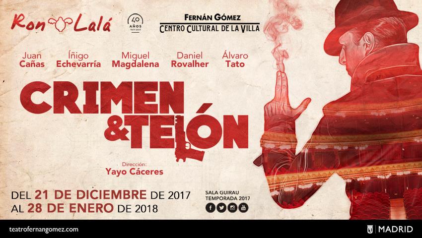 CRIMEN Y TELÓN de Ron Lalá en los Teatros del Canal