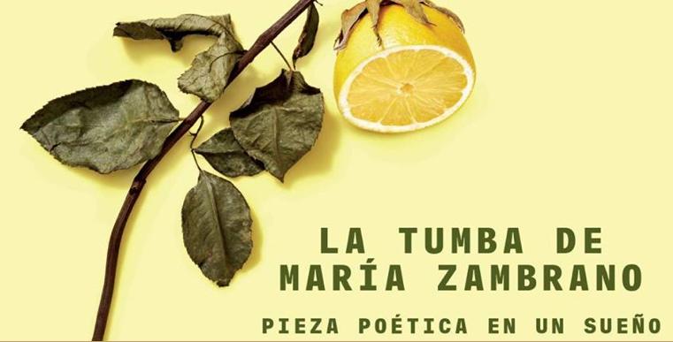 LA TUMBA DE MARÍA ZAMBRANO en el Teatro Valle-Inclán