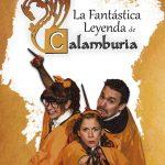 LA FANTÁSTICA LEYENDA DE CALAMBURIA en el Teatro Quevedo