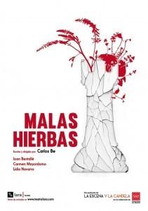 MALAS HIERBAS en el Teatro Lara