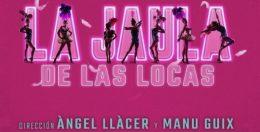 LA JAULA DE LAS LOCAS el musical en el Teatro Rialto