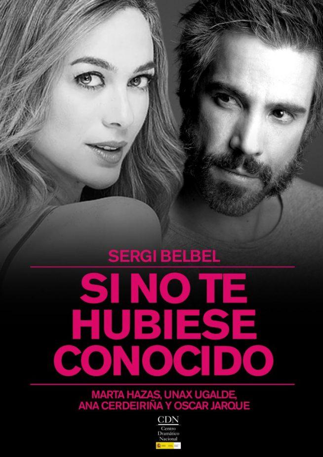 SI NO TE HUBIESE CONOCIDO de Sergi Belbel, en el Teatro Valle Inclán