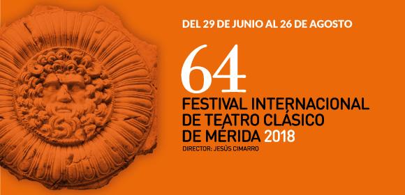 FESTIVAL INTERNACIONAL DE TEATRO CLÁSICO DE MÉRIDA 2018