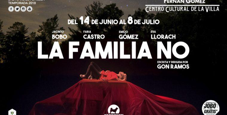 LA FAMILIA NO en el Teatro Fernán Gómez