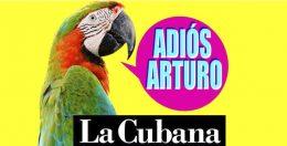 LA CUBANA: ADIÓS ARTURO