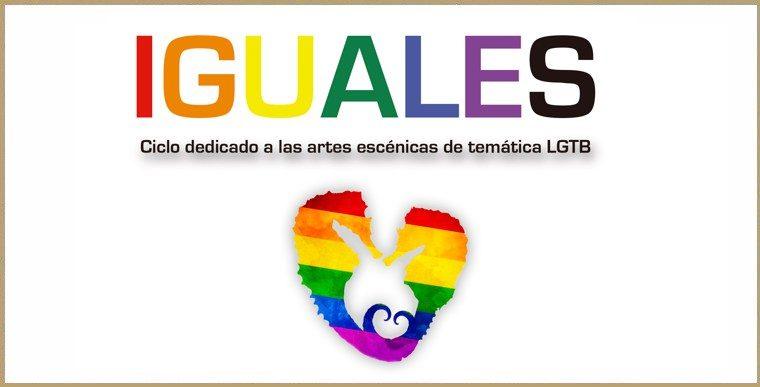 IGUALES, el ciclo de artes escénicas LGTB de Nave 73