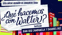 ¿QUÉ HACEMOS CON WALTER?