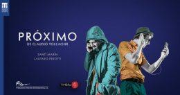 PRÓXIMO en el Teatro Infanta Isabel