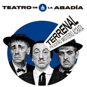 TERRENAL. PEQUEÑO MISTERIO ÁCRATA en el Teatro de la Abadía