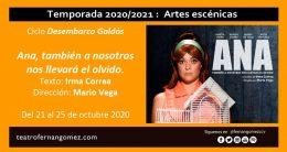 ANA, TAMBIEN A NOSOTRO NOS LLEVARÁ EL OLVIDO; en el Teatro Fernán Gómez