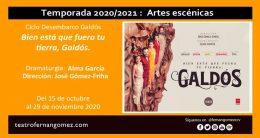 BIEN ESTÁ QUE FUERA TU TIERRA, GALDÓS. En el Teatro Fernán Gomez